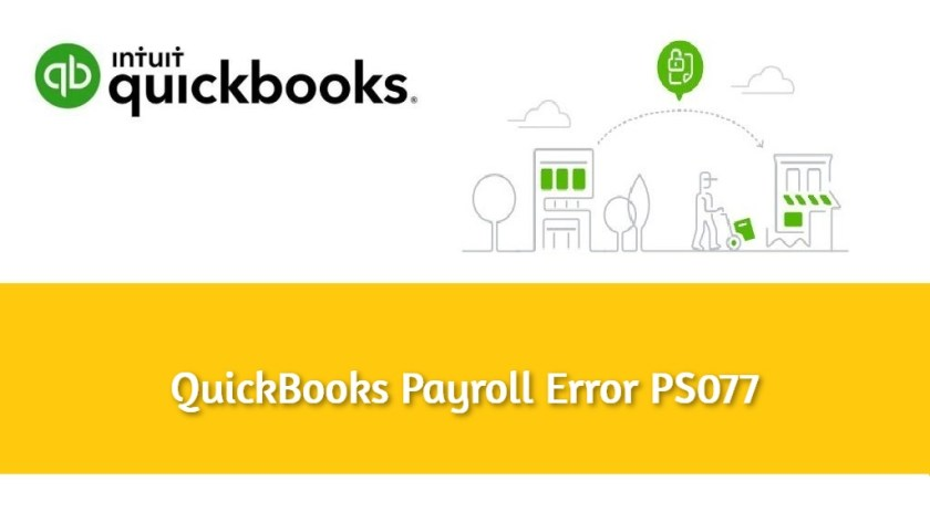 Signs That Inform About Quickbooks Error PS077