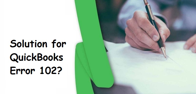 Quickbooks Online Error 102: Fixation Steps to Rectify It Permanently