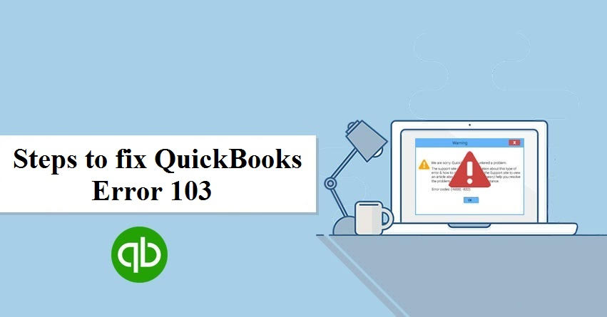 QuickBooks Error 103: Fixing The Issue With SIX Troubleshooting Methods